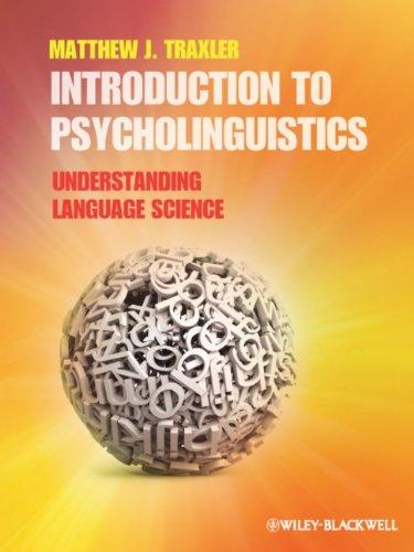 Introduction to Psycholinguistics: Understanding Language Science 9781405198622