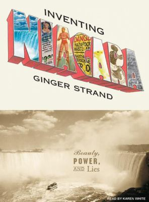 Inventing Niagara: Beauty, Power, and Lies 9781400137718