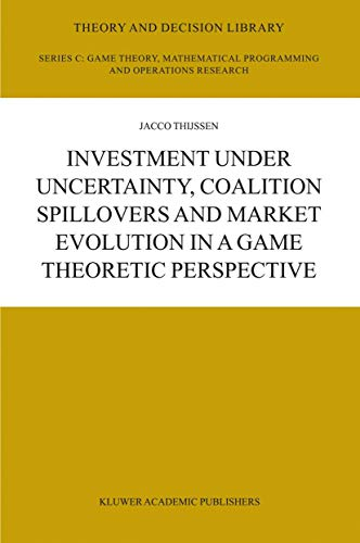 Investment Under Uncertainty, Coalition Spillovers and Market Evolution in a Game Theoretic Perspective 9781402078774