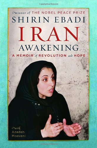 Iran Awakening: A Memoir of Revolution and Hope 9781400064700