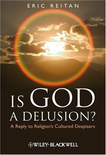 Is God a Delusion?: A Reply to Religion's Cultured Despisers 9781405183611