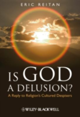 Is God a Delusion?: A Reply to Religion's Cultured Despisers 9781405183628