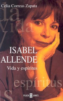 Isabel Allende: Vida y Espiritus 9781400000784