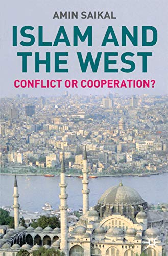 Islam and the West: Conflict or Cooperation? 9781403903587