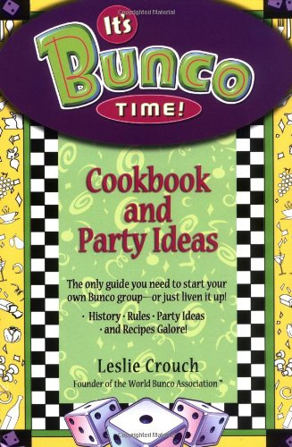 It's Bunco Time!: Cookbook and Party Ideas 9781401307684