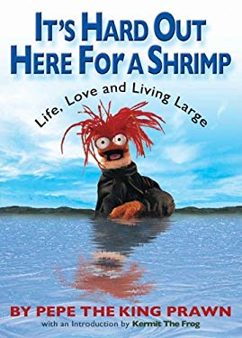 It's Hard Out Here for a Shrimp: Life, Love, and Living Large 9781401323059
