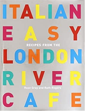 Italian Easy: Recipes from the London River Cafe 9781400053483