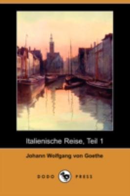 Italienische Reise, Teil 1 (Dodo Press) 9781409927471