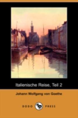 Italienische Reise, Teil 2 (Dodo Press) 9781409927488