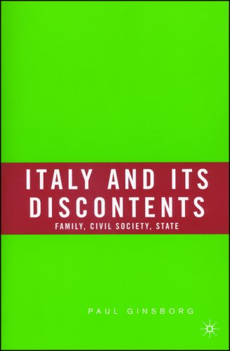 Italy and Its Discontents: Family, Civil Society, State 9781403961525