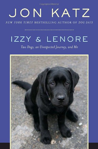 Izzy & Lenore: Two Dogs, an Unexpected Journey, and Me 9781400066308