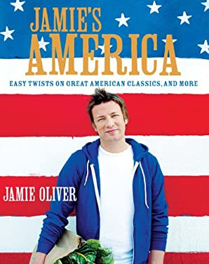 Jamie's America: Easy Twists on Great American Classics, and More 9781401323608