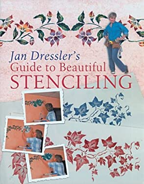 Jan Dressler's Guide to Beautiful Stenciling 9781402710339