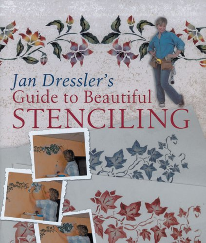 Jan Dressler's Guide to Beautiful Stenciling 9781402727771