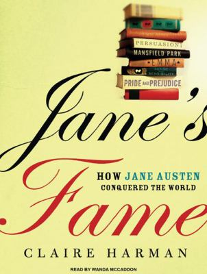 Jane's Fame: How Jane Austen Conquered the World 9781400116935
