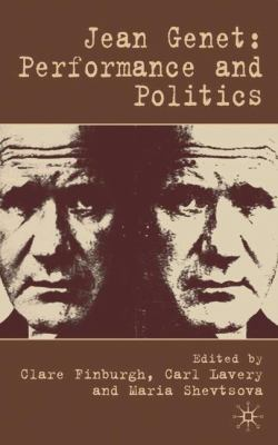Jean Genet: Performance and Politics 9781403994806
