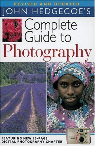 John Hedgecoe's Complete Guide to Photography, Revised and Updated 9781402716539