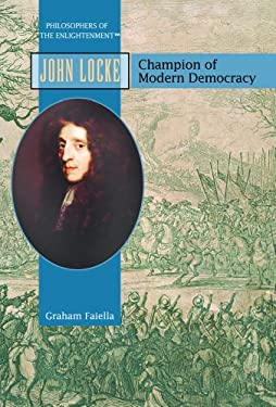 John Locke: Champion of Modern Democracy 9781404204201