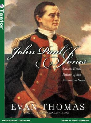 John Paul Jones: Sailor, Hero, Father of the American Navy 9781400151042