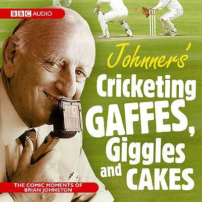 Johnners' Cricketing, Gaffes, Giggles and Cakes 9781408409480