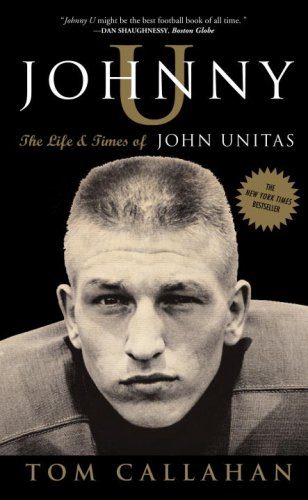 Johnny U: The Life and Times of John Unitas 9781400081400
