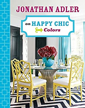Jonathan Adler on Happy Chic Colors 9781402774317