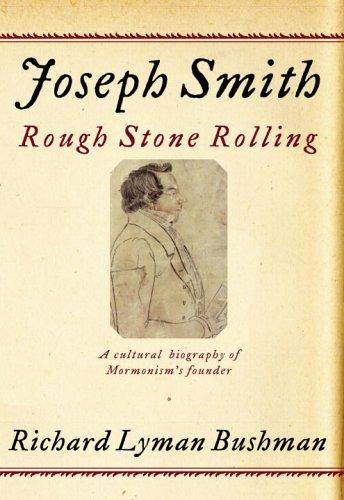 Joseph Smith: Rough Stone Rolling 9781400042708
