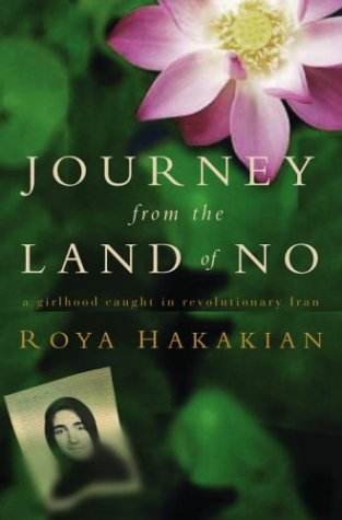 Journey from the Land of No: A Girlhood Caught in Revolutionary Iran 9781400046119