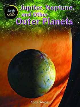 Jupiter, Neptune, and Other Outer Planets 9781404237360
