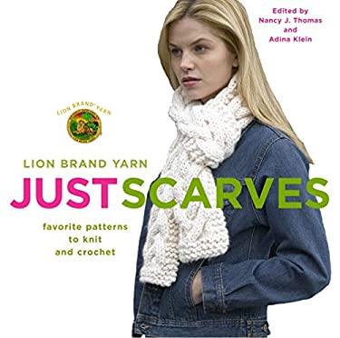 Just Scarves: Favorite Patterns to Knit and Crochet 9781400080601