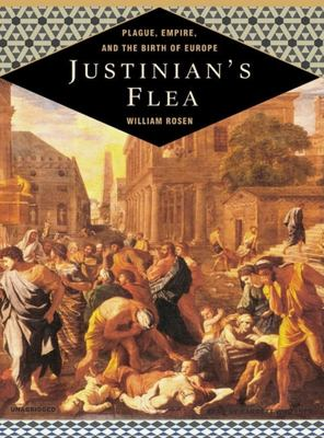 Justinian's Flea: Plague, Empire, and the Birth of Europe 9781400103850