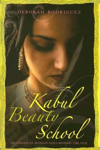 Kabul Beauty School: An American Woman Goes Behind the Veil 9781400065592