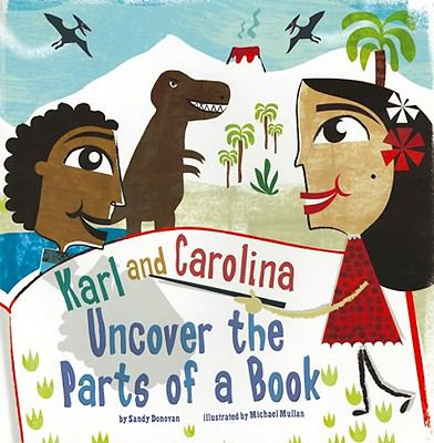 Karl and Carolina Uncover the Parts of a Book 9781404861077