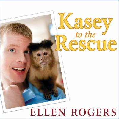 Kasey to the Rescue: The Remarkable Story of a Monkey and a Miracle 9781400169542
