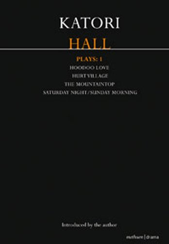 Katori Hall, Plays 1: Hoodoo Love; Saturday Night/Sunday Morning; The Mountaintop; Hurt Village 9781408147023