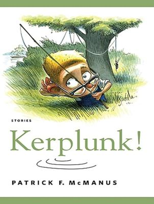 Kerplunk!: Stories 9781400105410