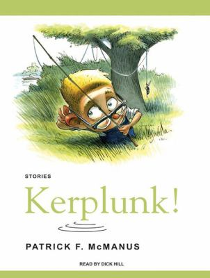 Kerplunk!: Stories 9781400155415