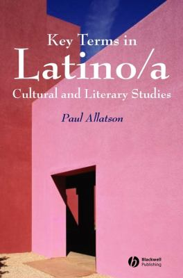 Key Terms in Latino/A Cultrual and Literary Studies 9781405102513