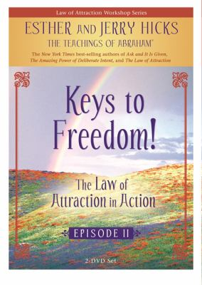 Keys to Freedom!: The Law of Attraction in Action, Episode II 9781401920326