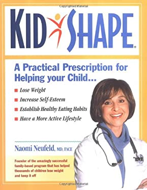 KidShape: A Practical Prescription for Raising Healthy, Fit Children 9781401601416