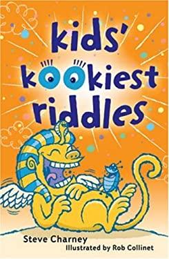Kids' Kookiest Riddles 9781402740589