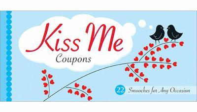 Kiss Me Coupons 9781402226649