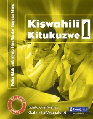 Kiswahili Kitukuzwe Kidato Cha Kwanza Kitabu Cha Mwanafunzi 9781405841542