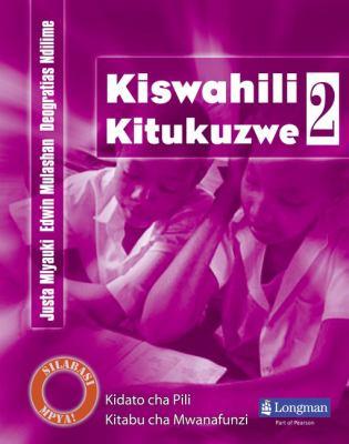 Kiswahili Kitukuzwe Kidato Cha Pili Kitabu Cha Mwanafunzi 9781405841559