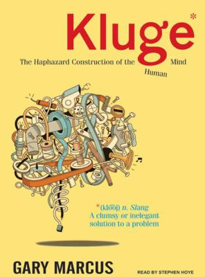 Kluge: The Haphazard Construction of the Human Mind 9781400107513