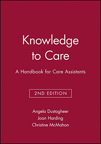 Knowledge to Care: A Handbook for Care Assistants 9781405111119