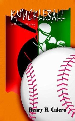 Knuckleball: A Baseball Fantasy 9781403380548