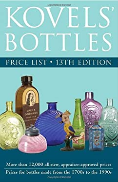 Kovels' Bottles Price List 9781400047307
