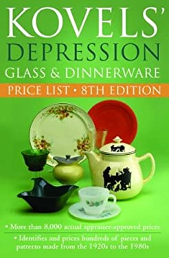 Kovels' Depression Glass and Dinnerware Price List, 8th Edition 9781400046638