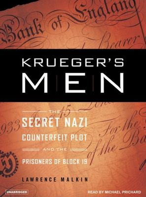 Krueger's Men: The Secret Nazi Counterfeit Plot and the Prisoners of Block 19 9781400102921